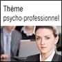 Thème psycho-professionnel.